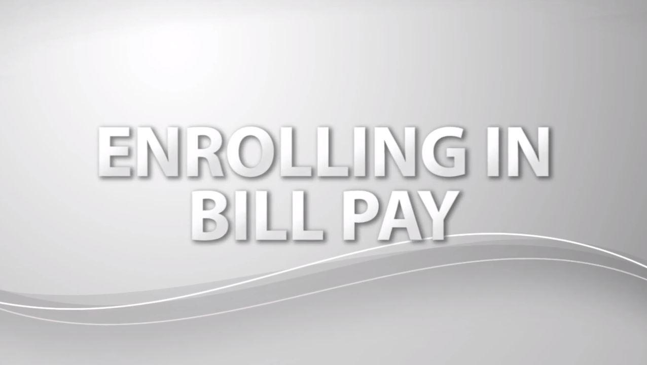 Enrolling In Bill Pay