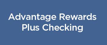 Advantage Rewards Plus Checking Account