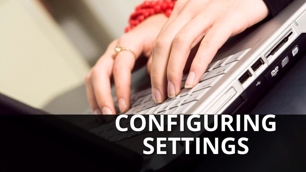 Configuring Settings